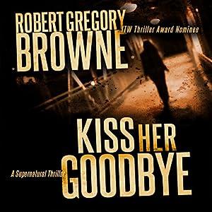 Kiss Her Goodbye Audiobook