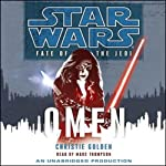 Star Wars: Fate of the Jedi, Book 2: Omen (       UNABRIDGED) by Christie Golden Narrated by Marc Thompson
