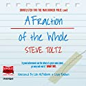 A Fraction of the Whole Audiobook by Steve Toltz Narrated by Colin McPhillamy, Craig Baldwin