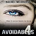 Avoidables 4 Audiobook by Rachel Medhurst Narrated by Anna Ferguson
