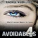 Avoidables 4 Audiobook by Rachel Medhurst Narrated by Anna Ferguson