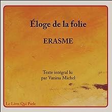 Éloge de la folie | Livre audio Auteur(s) :  Érasme Narrateur(s) : Vanina Michel