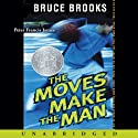 The Moves Make the Man (       UNABRIDGED) by Bruce Brooks Narrated by Peter Francis James