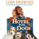 Hotel for Dogs Audiobook by Lois Duncan Narrated by Katherine Kellgren