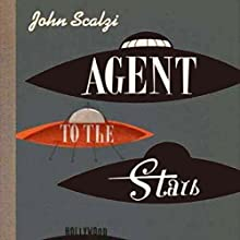 Agent to the Stars Audiobook by John Scalzi Narrated by Wil Wheaton