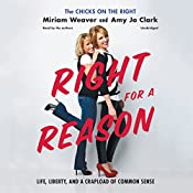 Right for a Reason: Life, Liberty, and a Crapload of Common Sense | [Miriam Weaver, Amy Jo Clark]