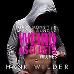 Gay Monster Mega Bundle - Weird As It Gets Vol. 3 | Hank Wilder
