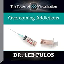 Overcoming Addictions  by Dr. Lee Pulos Narrated by Dr. Lee Pulos