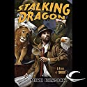 Stalking the Dragon: A Fable of Tonight (       UNABRIDGED) by Mike Resnick Narrated by Peter Ganim