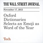 Oxford Dictionaries Selects an Emoji as Word of the Year | Mike Ayers