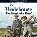 The Heart of a Goof (       UNABRIDGED) by P. G. Wodehouse Narrated by Jonathan Cecil