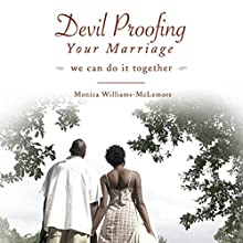 Devil Proofing Your Marriage: We Can Do It Together (       UNABRIDGED) by Monica Williams-McLemore Narrated by Rachael Sweeden