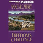 Freedom's Challenge: Freedom Series, Book 3 (       UNABRIDGED) by Anne McCaffrey Narrated by Susie Breck, Dick Hill