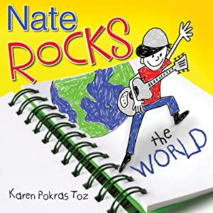 Nate Rocks the World | [Karen Pokras Toz]