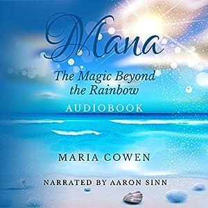 Mana: The Magic Beyond the Rainbow Audiobook