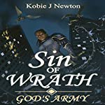 Sin of Wrath: God's Army, Book 2 | Kobie J. Newton