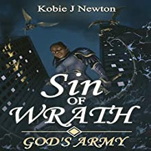 Sin of Wrath: God's Army, Book 2 (       UNABRIDGED) by Kobie J. Newton Narrated by Asunique Wilson