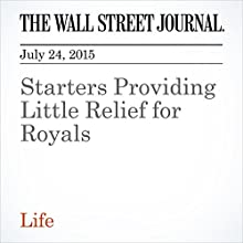 Starters Providing Little Relief for Royals (       UNABRIDGED) by Kevin Helliker Narrated by Ken Borgers
