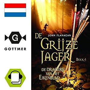De dragers van het Eikenblad (De Grijze Jager 4) Audiobook
