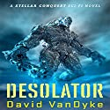 Desolator: Stellar Conquest, Volume 2 (       UNABRIDGED) by David VanDyke Narrated by Artie Sievers