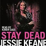 Stay Dead: Annie Carter, Book 6 | Jessie Keane