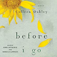 Before I Go (       UNABRIDGED) by Colleen Oakley Narrated by Kirby Heyborne, Rebecca Lowman