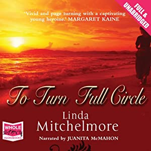 To Turn Full Circle | [Linda Mitchlemore]