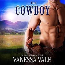 The Cowboy: Montana Men, Book 2 | Livre audio Auteur(s) : Vanessa Vale Narrateur(s) : R. J. Cooper