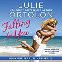 Falling for You: Pearl Island Series, Book 1 (       UNABRIDGED) by Julie Ortolon Narrated by Eva Kaminsky