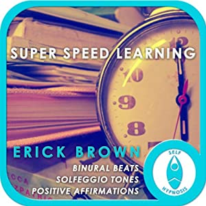 Super Speed Learning: Self-Hypnosis and Meditation | [Erick Brown]