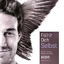 Fü(h)r Dich Selbst: Mit dem richtigen Mindset zum Erfolg Hörbuch von Jonathan Sierck Gesprochen von: Jonathan Sierck