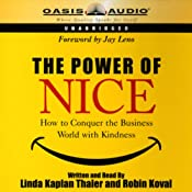 The Power of Nice: How to Conquer the Business World with Kindness | [Linda Kaplan Thaler, Robin Koval]