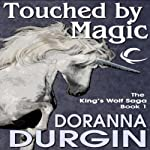 Touched by Magic: King's Wolf, Book 1 (       UNABRIDGED) by Doranna Durgin Narrated by Antony Ferguson