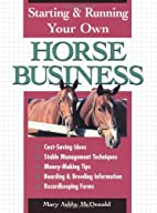 Starting & Running Your Own Horse Business…