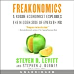 Freakonomics: A Rogue Economist Explores the Hidden Side of Everything (       UNABRIDGED) by Steven D. Levitt, Stephen J. Dubner Narrated by Stephen J. Dubner