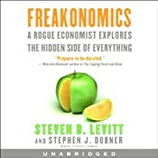 Freakonomics: A Rogue Economist Explores the Hidden Side of Everything | [Steven D. Levitt, Stephen J. Dubner]