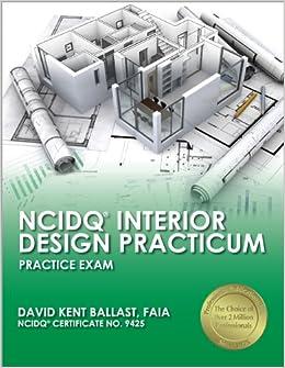 NCIDQ Interior Design Practicum Practice Exam David Kent