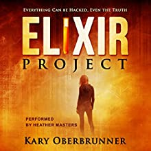 Elixir Project Audiobook by Kary Oberbrunner Narrated by Heather Masters