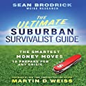 The Ultimate Suburban Survivalist Guide: The Smartest Money Moves to Prepare for Any Crisis (       UNABRIDGED) by Sean Brodrick Narrated by Scott Peterson