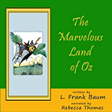 The Marvelous Land of Oz Audiobook by L. Frank Baum Narrated by Rebecca Thomas