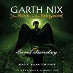 Lord Sunday: The Keys to the Kingdom #7 | Garth Nix