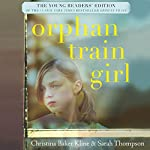 Orphan Train Girl: The Young Readers' Edition of Orphan Train | Christina Baker Kline,Sarah Thompson