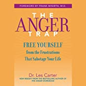 The Anger Trap: Free Yourself from the Frustrations that Sabotage Your Life | [Les Carter, Frank Minirth]