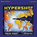 Hypershot (       UNABRIDGED) by Trevor Scott Narrated by Ron Verela