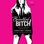 Beautiful Bitch (       UNABRIDGED) by Christina Lauren Narrated by Grace Grant, Kirby Heybourne