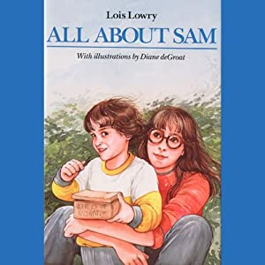 All About Sam | [Lois Lowry]
