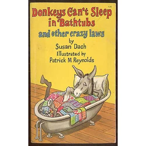 Donkeys Can't Sleep In Bathtubs And Other Crazy Laws: Susan Dach