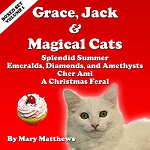Grace, Jack & Magical Cats Cozy: Mystery Boxed Set, Volume 1 Audiobook