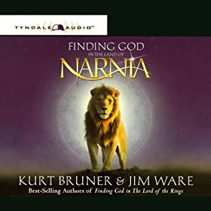 Finding God in the Land of Narnia | [Kurt Bruner, Jim Ware]
