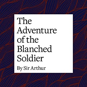 The Adventure of the Blanched Soldier Audiobook
